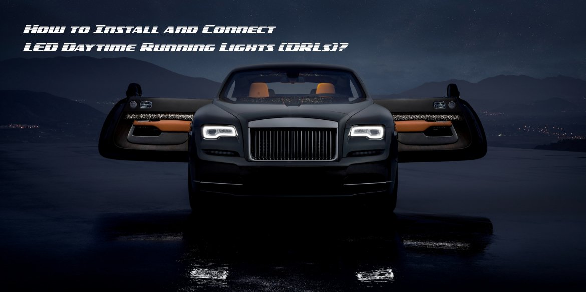 How to Install & Connect LED Daytime Running Lights?